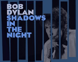 """Bob Dylan to Release """"Shadows In The Night"""""""