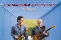 "Eric Marienthal And Chuck Loeb combine their worlds with the new album ""Bridges"""