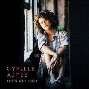 Cyrille-Aimee-feat.-Adrien-Moignard-Lets-Get-Lost-2016